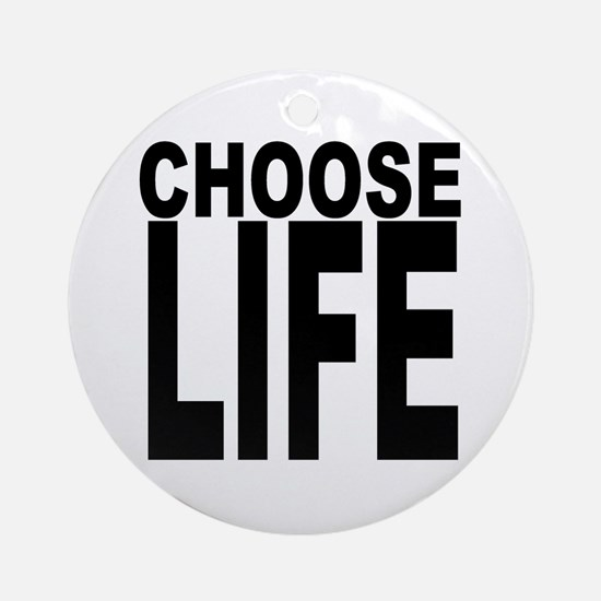 Choose Life Ornament (Round)