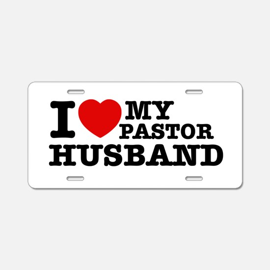 I love my Pastor Husband Aluminum License Plate