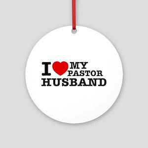 I love my Pastor Husband Ornament (Round)