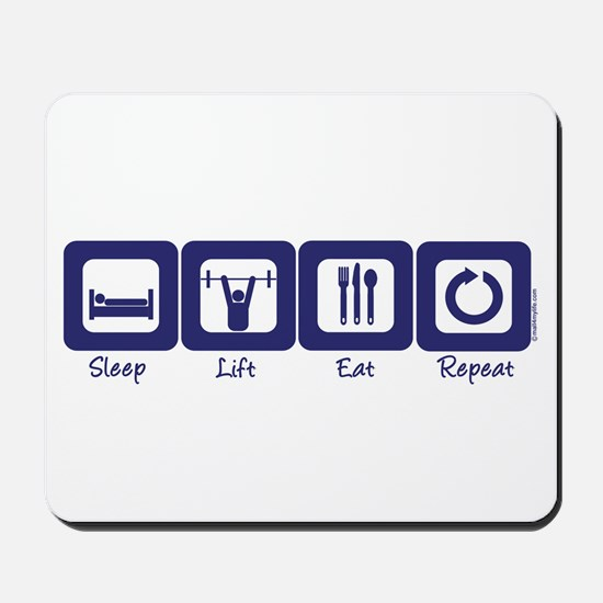 Sleep- Lift- Eat- Repeat Mousepad