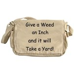 Give a weed an inch... Messenger Bag