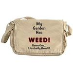 My Garden Has Weed! Messenger Bag
