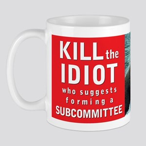 Kill the Idiot - Satirical Mug