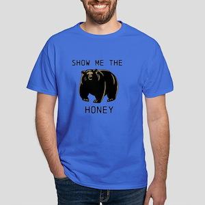 Show me the Honey! T-Shirt