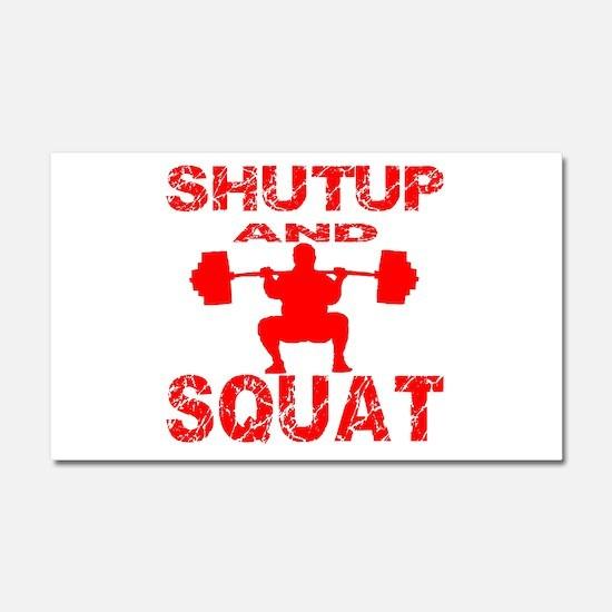 Shut Up And Squat Car Magnet 20 x 12