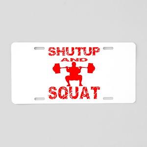 Shut Up And Squat Aluminum License Plate