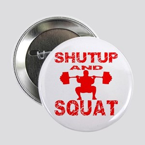 "Shut Up And Squat 2.25"" Button"