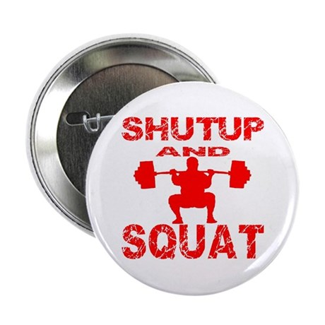 """Shut Up And Squat 2.25"""" Button"""
