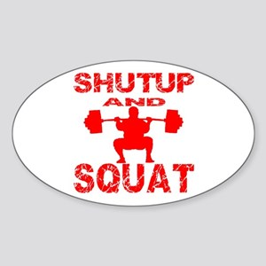Shut Up And Squat Sticker (Oval)