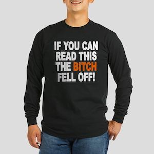 The Bitch Fell Off Long Sleeve Dark T-Shirt
