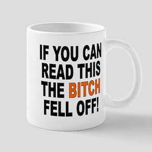The Bitch Fell Off Mug