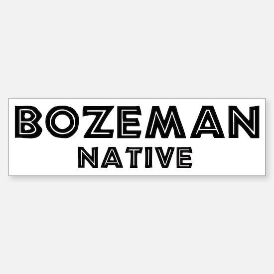 Bozeman Native Bumper Bumper Bumper Sticker