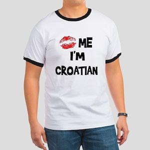 Kiss Me I'm Croatian Ringer T