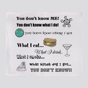 You don't know ME! Throw Blanket