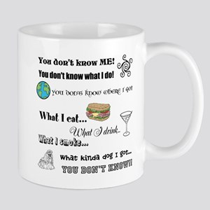 You don't know ME! Mug