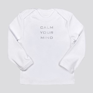 Calm Your Mind Long Sleeve Infant T-Shirt