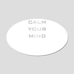 Calm Your Mind 22x14 Oval Wall Peel