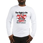 Fight is On Oral Cancer Long Sleeve T-Shirt