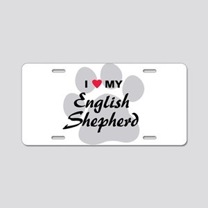 Love My English Shepherd Aluminum License Plate