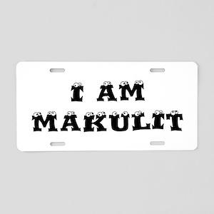 I Am Makulit Aluminum License Plate