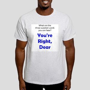 You're Right, Dear Light T-Shirt