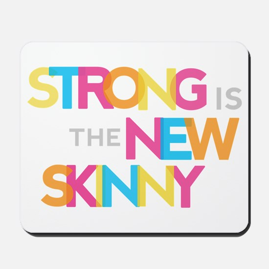 Strong is the New Skinny - Color Merge Mousepad