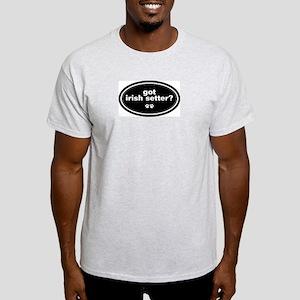 Got Irish Setter? Ash Grey T-Shirt