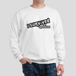 I Survived ILS Migration Sweatshirt