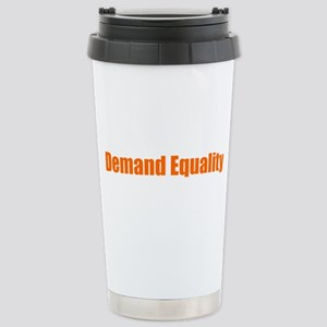 Demand Equality Stainless Steel Travel Mug