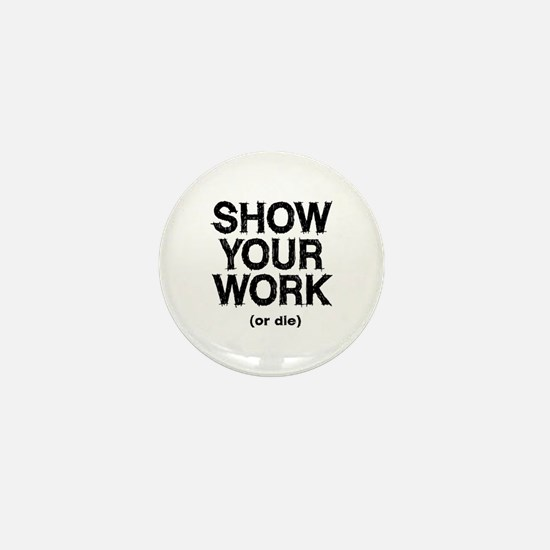 Show Your Work Mini Button