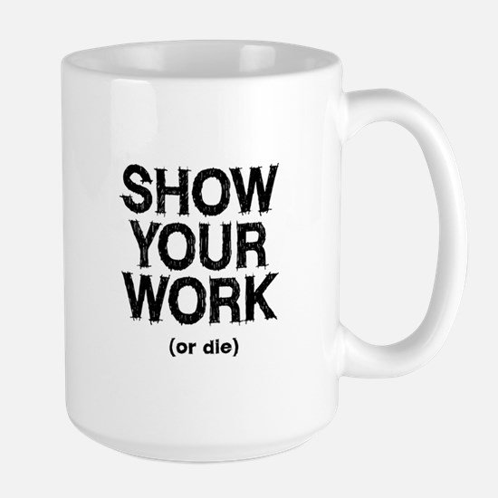Show Your Work Large Mug