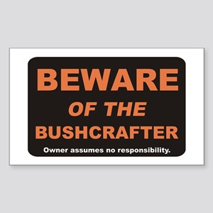 Beware / Bushcrafter Sticker (Rectangle)