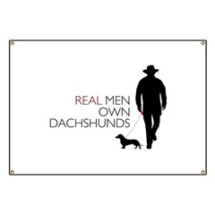 Real Men Own Dachshunds Banner