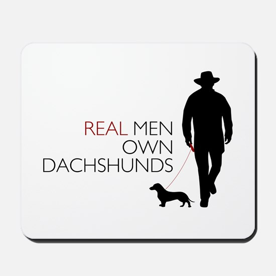Real Men Own Dachshunds Mousepad