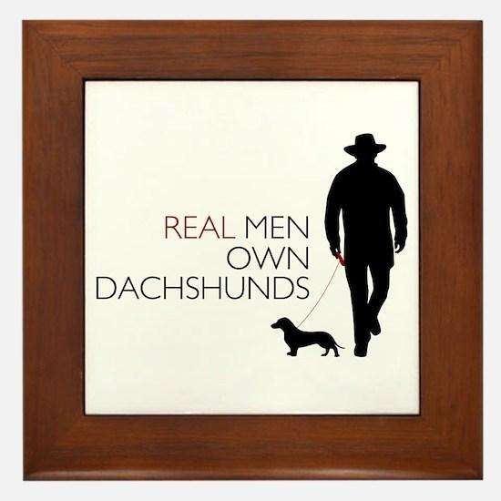 Real Men Own Dachshunds Framed Tile