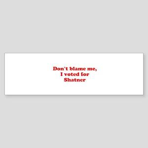 Don't blame me funny Sticker (Bumper)