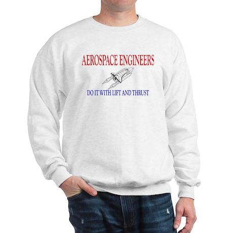 Aerospace Engineers Do It Sweatshirt