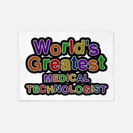 World's Greatest MEDICAL TECHNOLOGIST 5'x7' Area R