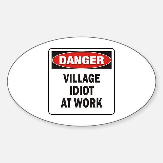 Idiot Sticker (Oval)