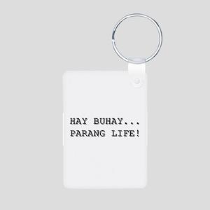 Buhay Parang Life Aluminum Photo Keychain