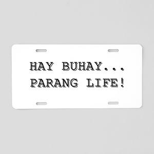 Buhay Parang Life Aluminum License Plate