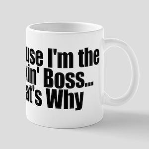 I'm the Fuckin' Boss Mug