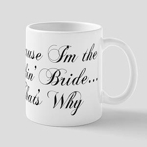 I'm the Fuckin' Bride Mug
