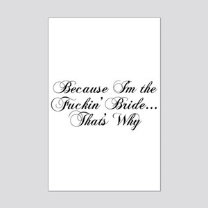 I'm the Fuckin' Bride Mini Poster Print