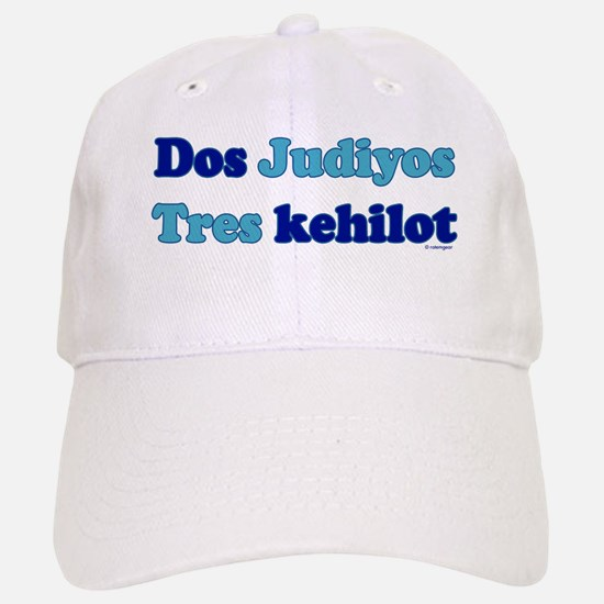 Dos Judiyos, Tres Kehilot Baseball Baseball Cap