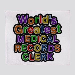 World's Greatest MEDICAL RECORDS CLERK Throw Blank