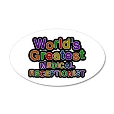 World's Greatest MEDICAL RECEPTIONIST Wall Decal