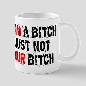 I Am A Bitch Mug