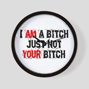 I Am A Bitch Wall Clock