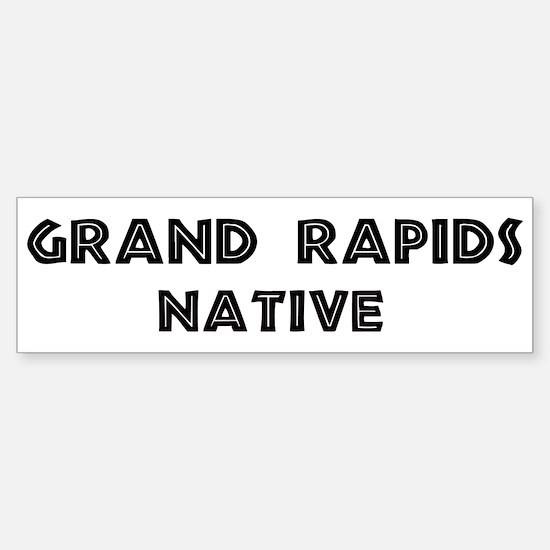 Grand Rapids Native Bumper Bumper Bumper Sticker